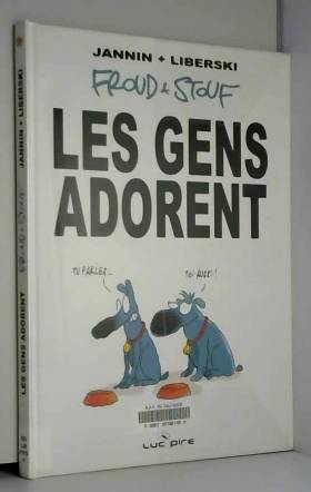 Frédéric Jannin et Stefan Liberski - Froud et Stouf, Tome 1 : Les gens adorent