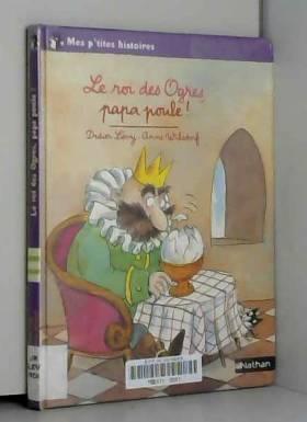 Didier Lévy et Anne Wilsdorf - Le roi des Ogres, papa poule !