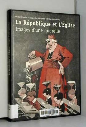 La République et l'Eglise :...