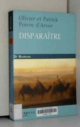 Patrick Poivre d'Arvor et Olivier Poivre d'Arvor - Disparaître
