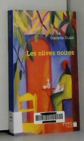 Dube Danielle - Les Olives Noires