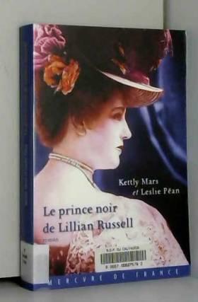 Kettly Mars et Leslie Péan - Le prince noir de Lillian Russell
