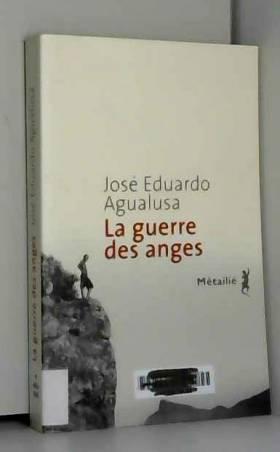 Jose eduardo Agualusa - La Guerre des anges