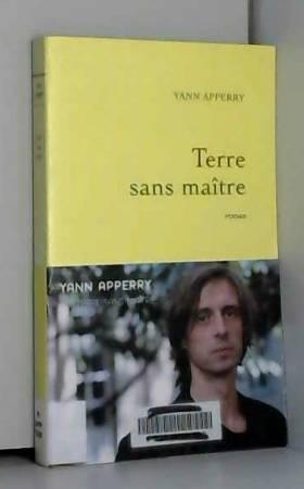 Yann Apperry - Terre sans maître