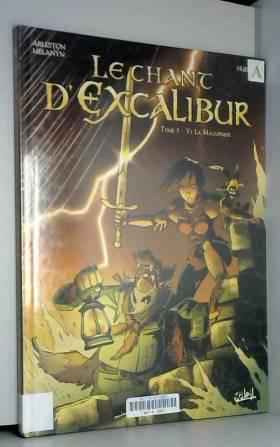 Le chant d'Excalibur, Tome...