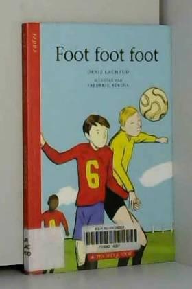 Denis Lachaud et Frédéric Rébéna - Foot foot foot