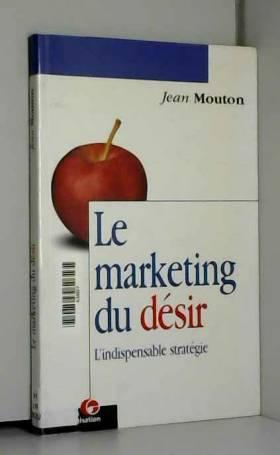Le marketing du désir :...
