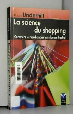La Science du shopping:...