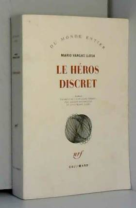 Mario Vargas Llosa, Albert Bensoussan et... - Le héros discret