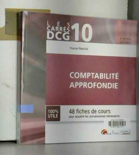Pascale Recroix - Comptabilité approfondie DCG 10 : 48 fiches de cours pour acquérir les connaissances nécessaires