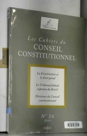 Collectif - Les Cahiers du Conseil constitutionnel, N° 26 :
