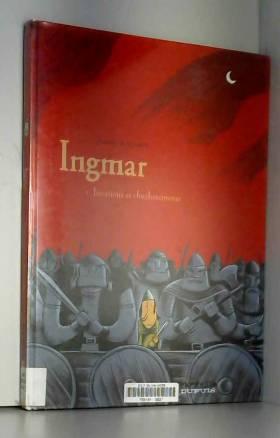 Ingmar - tome 1 - Invasions...