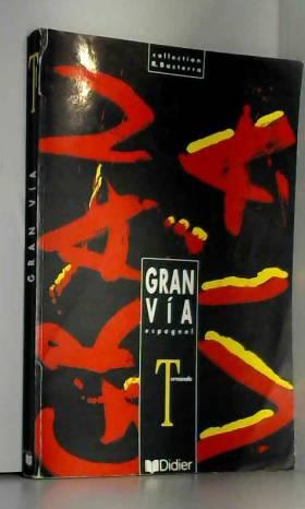 Gran Via espagnol. Terminale