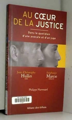Au coeur de la justice :...