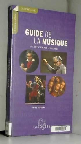 Le Guide de la Musique :...