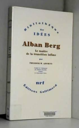 Alban Berg: Le maître de la...