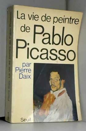 La vie de peintre de Pablo...