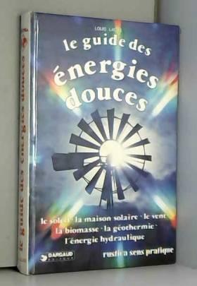 Le guide des énergies douces