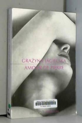 Grazyna Jagielska et Anna Smolar - Amour de pierre