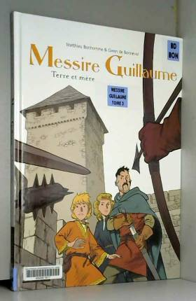 Messire Guillaume - tome 3...