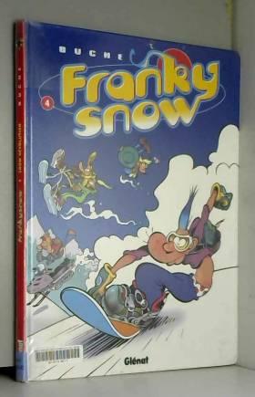 Franky Snow, Tome 4 : Snow...