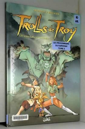 Trolls de Troy, Tome 10 :...