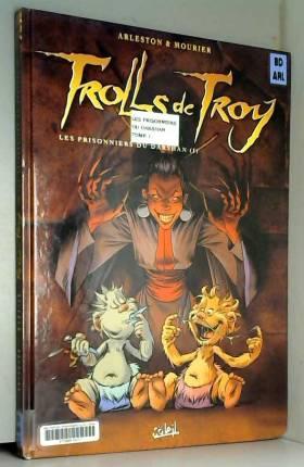 Trolls de Troy, Tome 9 :...