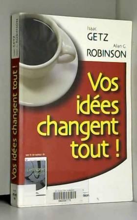 Vos idées changent tout !
