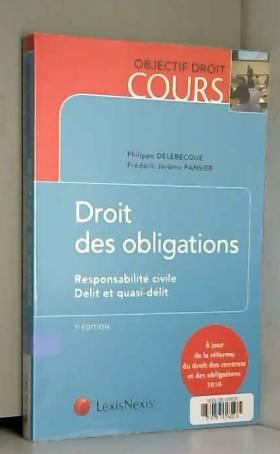 Frédéric-Jérôme Pansier et Philippe Delebecque - Droit des obligations: Responsabilité civile - Délit et quasi-délit.