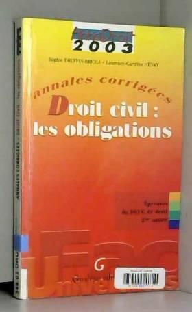 Druffin-Bricca - Annales corrigées 2003 : Droit civil - Les obligations, 4e édition