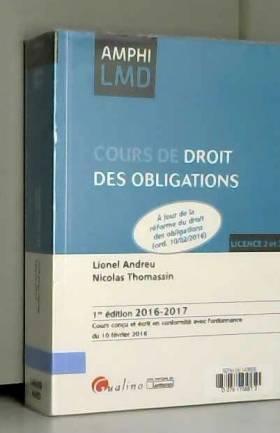 Lionel Andreu et Nicolas Thomassin - Cours de Droit des obligations 2016-2017