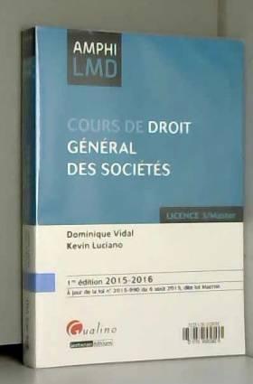 Dominique Vidal et Kevin Luciano - Cours de droit général des sociétés 2015-2016