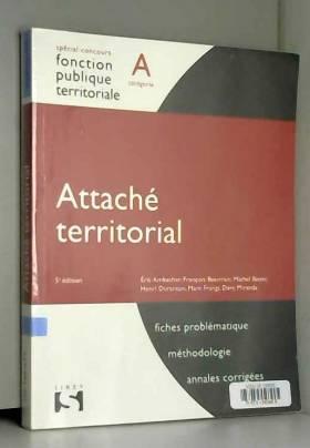 Éric Ambacher, François Bouvrain, Michel Boyer,... - Attaché territorial - Catégorie A - 5e éd.