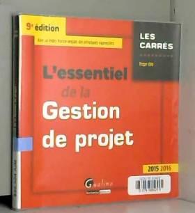Roger Aim - L'Essentiel de la gestion de projet 2015-2016, 9ème Ed.