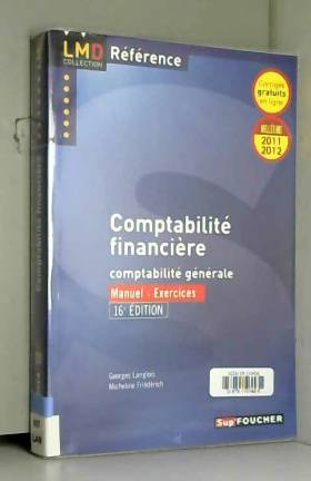 Micheline Friédérich et Georges Langlois - Comptabilité financière 16e édition. Millésime 2011-2012