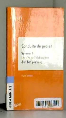 Marcel Miñana - Conduite de projet, volume 1 : Les Clés de l'élaboration d'un bon planning
