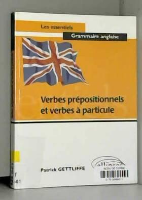 Patrick Gettliffe - Verbes prépositionnels et verbes à particule