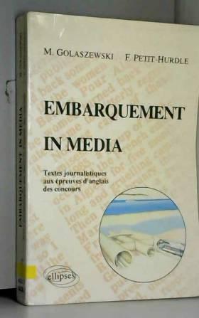 Mireille Golaszewski - Embarquement in media : Textes journalistiques aux épreuves d'anglais des concours