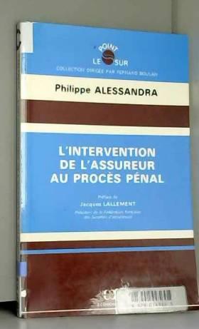 Philippe Alessandra - L'intervention de l'assureur au procès pénal