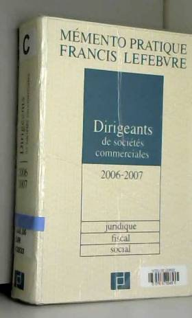 Bruno Gouthière et Pascal Julien Saint-Amand - Dirigeants de sociétés commerciales : Juridique, fiscal, social