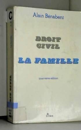 Alain Benabent - Droit civil : la famille (ancienne édition)