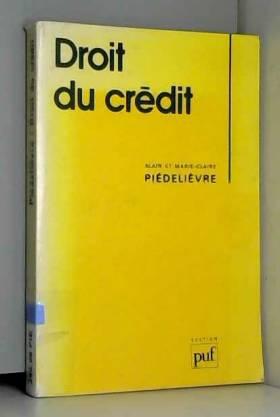 Alain Piedelièvre et Marie-Claire Piédelièvre - Droit du crédit