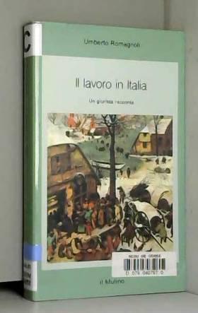 Umberto Romagnoli - Il lavoro in Italia. Un giurista racconta