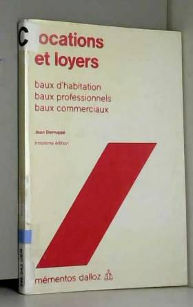 Jean Derruppé - Locations et loyers : Baux d'habitation, baux professionnels, baux commerciaux (Mémentos Dalloz)