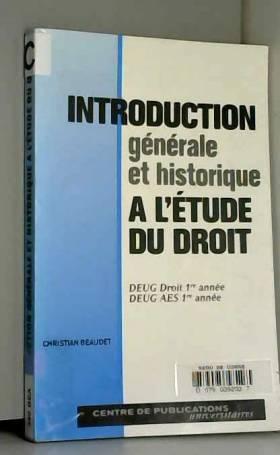 Christian Beaudet - Introduction générale et historique à l'étude du droit