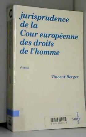 Vincent Berger - Jurisprudence de la Cour européenne des droits de l'homme