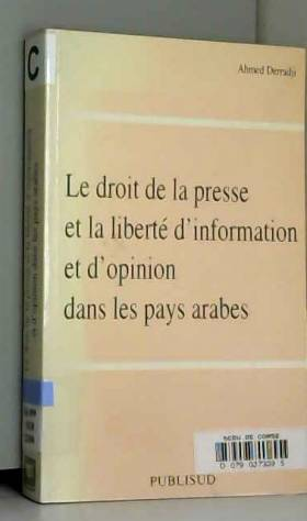 A Derradji - Le droit de la presse et la liberté d'information et d'opinion dans les pays arabes