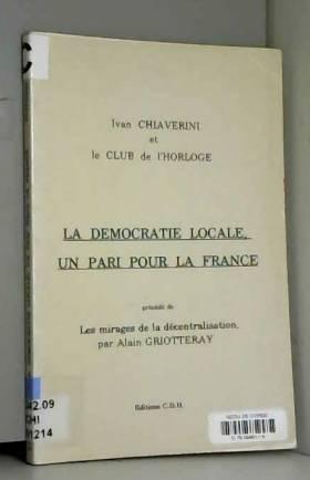 CHIAVERNI IVAN - La démocratie locale, un pari pour la France