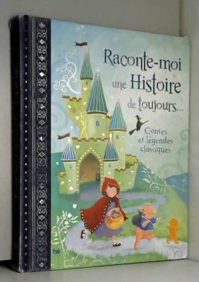 Ronne Randall, Dubravka Kolanovic, Kath Jewitt,... - RACONTES-MOI UNE HISTOIRE DE TOUJOURS (albums)