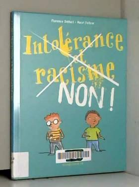 Intolérance et racisme, non...